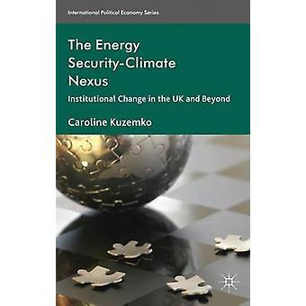 Den energi SecurityClimate Nexus institutionelle ændring i UK og Beyond af Kuzemko & Caroline