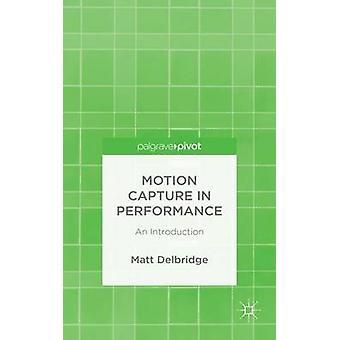 Motion Capture i prestanda en introduktion av Delbridge & Matt