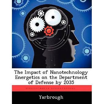 El impacto de la nanotecnología energética en el Departamento de defensa por 2035 por Yarbrough