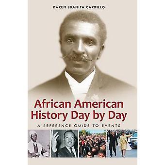 African American historie dag referenceguide til begivenheder af Carrillo & Karen Juanita
