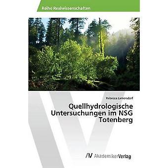 Quellhydrologische Untersuchungen im NSG Totenberg door Lamersdorf Rebecca