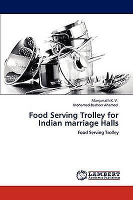 Food Serving Trolley for Indian Marriage Halls by K. V. & Manjunath