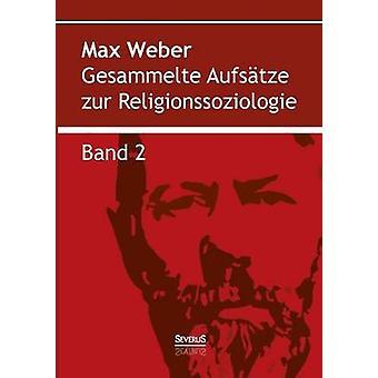 Gesammelte Aufstze zur Religionssoziologie. Band 2 by Weber & Max