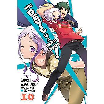 Il diavolo è un Part-Timer! -Vol. 10 (volume dei light novel) da Satoshi Wagahar