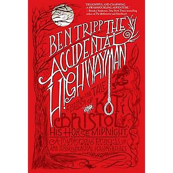 The Accidental Highwayman - Being the Tale of Kit Bristol - His Horse