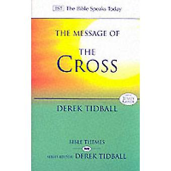 The Message of the Cross by Derek Tidball - 9780851115436 Book