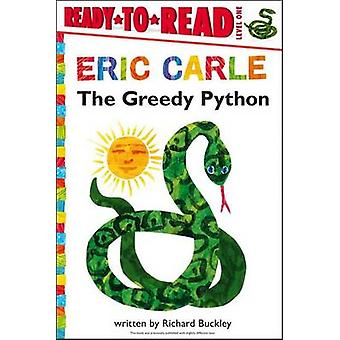 The Greedy Python by Richard Buckley - Eric Carle - 9781442445765 Book