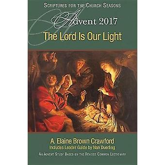The Lord Is Our Light - An Advent Study Based on the Revised Common Le