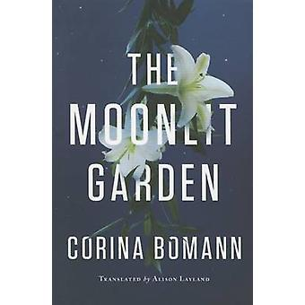 The Moonlit Garden by Corina Bomann - Alison Layland - 9781503950641