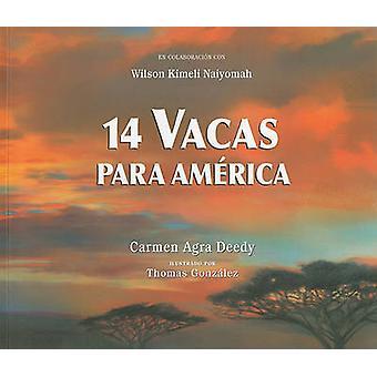 14 Vacas Para America by Carmen Agra Deedy - Thomas Gonzalez - Cristi