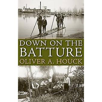 Down on the Batture by Oliver A. Houck - 9781604734614 Book