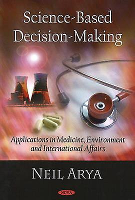 Science-Based Decision-Making - Applications in Medicine - EnvironHommest
