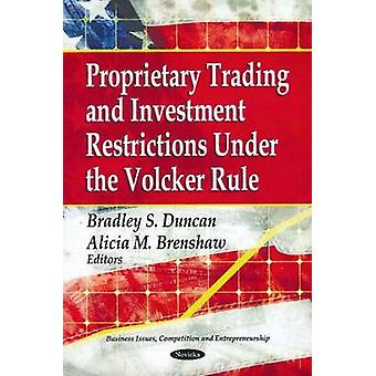 Proprietary Trading & Investment Restrictions Under the Volcker Role