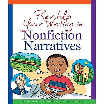REV Up Your Writing in Nonfiction Narratives by Julia Garstecki - Mer
