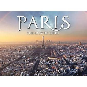 Paris - The City of Light by Paris - The City of Light - 9781782746584