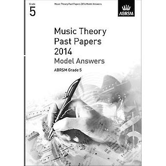 Music Theory Past Papers 2014 Model Answers - ABRSM Grade 5 - 9781848
