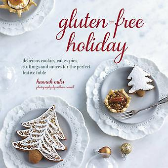 Gluten-Free Holiday - Cookies - Cakes - Pies - Stuffings & Sauces for