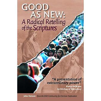 Good as New - A Radical Retelling of the Scriptures (New edition) by J