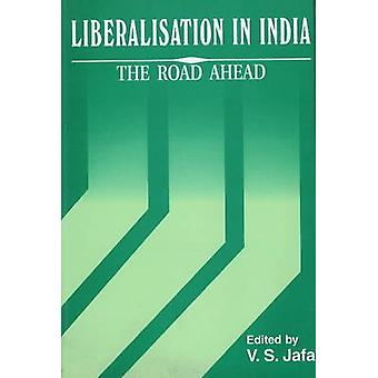 Liberalisation in India - The Road Ahead by V. S. Jafa - 9788177080070