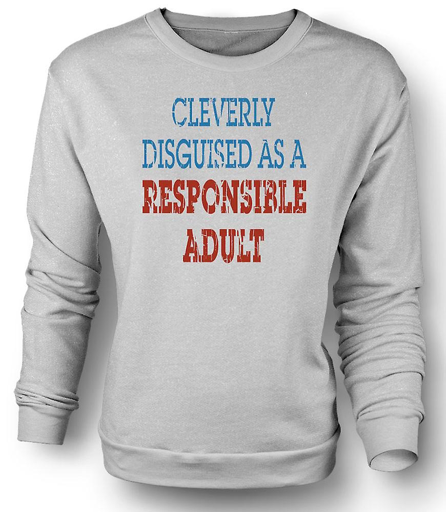 Mens Sweatshirt Cleverly forkledd som en ansvarlig voksen - Funny