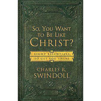Joten haluat olla kuin Kristus Swindoll & Charles