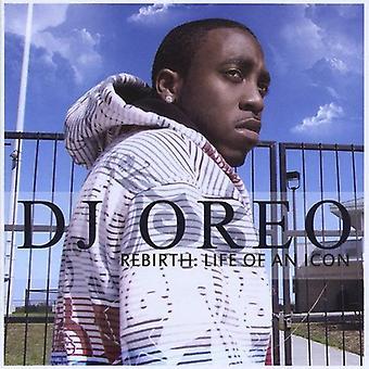 DJ Oreo - återfödelse: Livet av en ikonen [CD] USA import