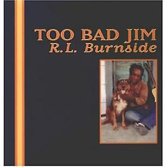 R.L. Burnside - Too Bad Jim [Vinyl] USA import