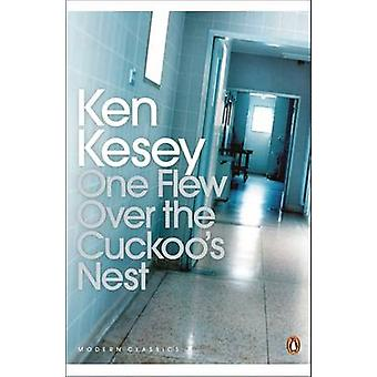 One Flew Over the Cuckoo's Nest - a Novel by Ken Kesey - Chuck Palahni