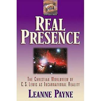 Virkelig tilstedeværelse - herligheten til Kristus med oss og i oss av Leanne Pa
