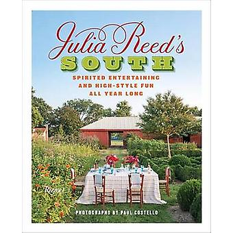 Julia Reed's South - Spirited Entertaining and High-Style Fun All Year