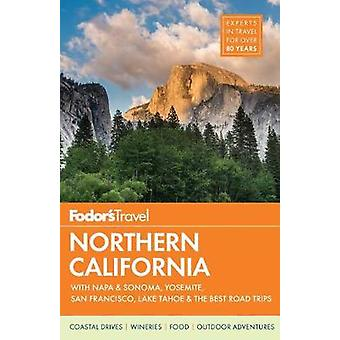 Fodor's Northern California by Fodor's Travel Guides - 9781101880166