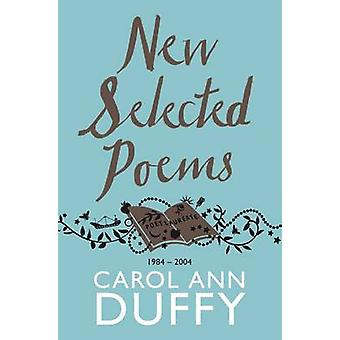 New Selected Poems - 1984-2004 (Reprints) by Carol Ann Duffy - 9781447