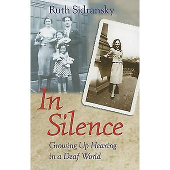 In Silence - Growing Up Hearing in a Deaf World (New edition) by Ruth