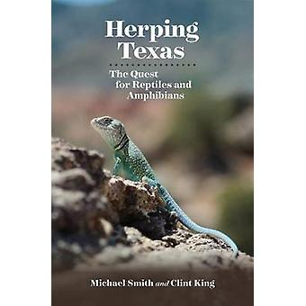 Herping Texas - The Quest for Reptiles and Amphibians by Herping Texas