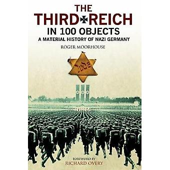 The Third Reich in 100 Objects - A Material History of Nazi Germany by