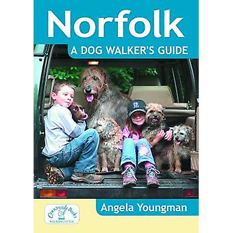 Norfolk a Dog Walker's Guide by Angela Youngman - 9781846743191 Book