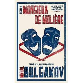 The Life of Monsieur de Moliere by Mikhail Afanasevich Bulgakov - Mir