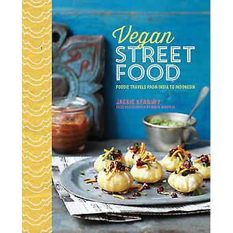 Vegan Street Food - Foodie Travels from India to Indonesia by Jackie K