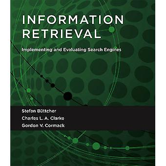 Information Retrieval - Implementing and Evaluating Search Engines by