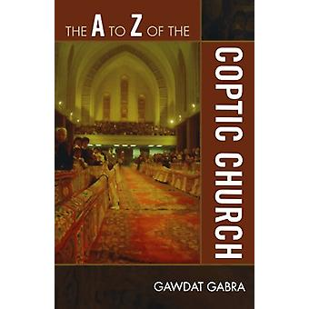 The A to Z of the Coptic Church by Gawdat Gabra - 9780810868946 Book
