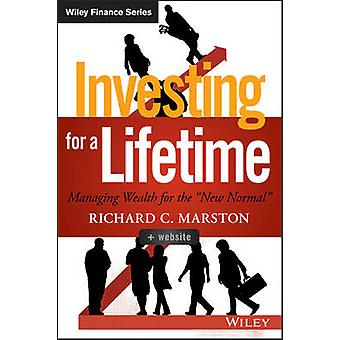 Investing for a Lifetime - Managing Wealth for the  -New Normal - by Ric