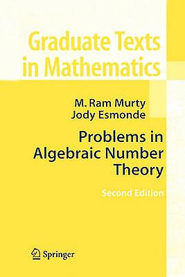 Problems in Algebraic Number Theory by Murty & M. Ram