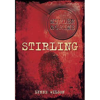 قتل آند الجريمة في ستيرلنغ لين ويلسون-كتاب 9780752462721