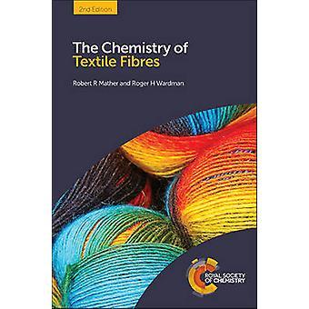 Die Chemie von Textilfasern (2. Neuauflage) von Robert R Mather