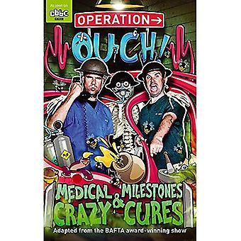 Operatie Ouch!: 02 medische mijlpalen en gekke kuren