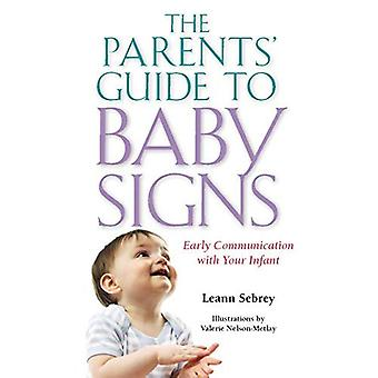 The Parents' Guide to Baby Signs: Early Communication with Your Infant