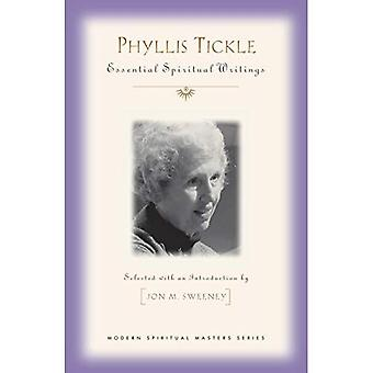Tickle Phyllis: Écrits spirituels essentiels (maîtres spirituels modernes)