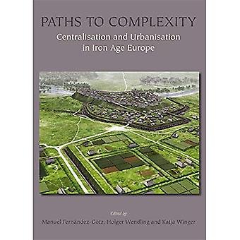 Paths to Complexity - Centralisation and Urbanisation in Iron Age Europe