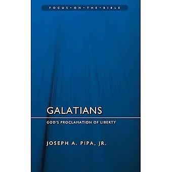 Galatians - Focus on the Bible: God's Proclamation of Liberty