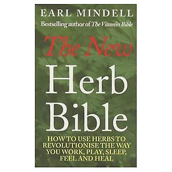 Nya ört Bibeln: Hur man använder örter att revolutionera ditt sätt att arbeta, spela, sova, känner och läka